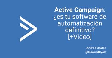 Active Campaign: ¿es tu software de automatización definitivo? [+Vídeo]