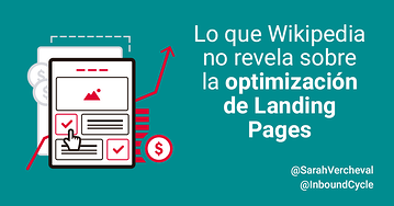 Lo que Wikipedia no revela sobre la optimización de landing pages