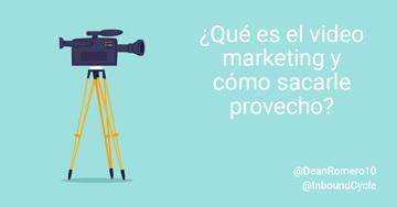 ¿Qué es el vídeo marketing y cómo utilizarlo en tu estrategia?