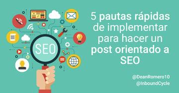 5 pautas rápidas de implementar para hacer un post orientado a SEO