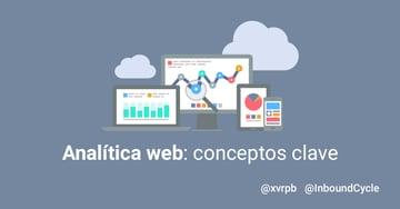 Analítica web: conceptos clave [+Vídeo]