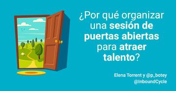¿Por qué organizar una sesión de puertas abiertas para atraer talento? [+Vídeo]