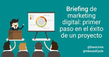 Briefing de marketing digital: primer paso en el éxito de un proyecto [+Plantilla]