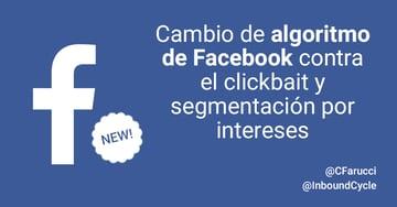 Cambio de algoritmo de Facebook contra el clickbait y segmentación por intereses