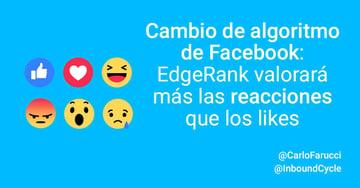 Cambio de algoritmo de Facebook: EdgeRank valorará más las reacciones que los likes
