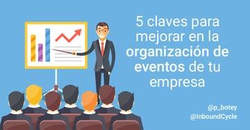 5 claves para mejorar en la organización de eventos de tu empresa [+Vídeo]