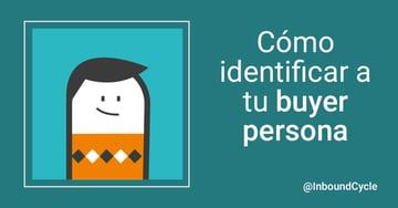 Cómo identificar a tu buyer persona [+Vídeo]