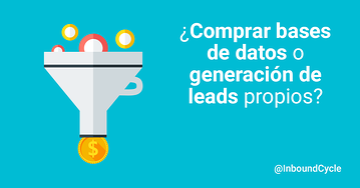 ¿Comprar bases de datos o generación de leads propios?