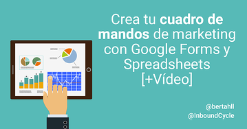 Crea tu cuadro de mando de marketing con Google Forms y Spreadsheets [+Vídeo]