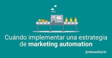 Cuándo considerar implementar una estrategia de marketing automation