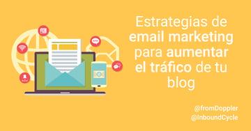 Estrategias de email marketing para aumentar el tráfico de tu blog