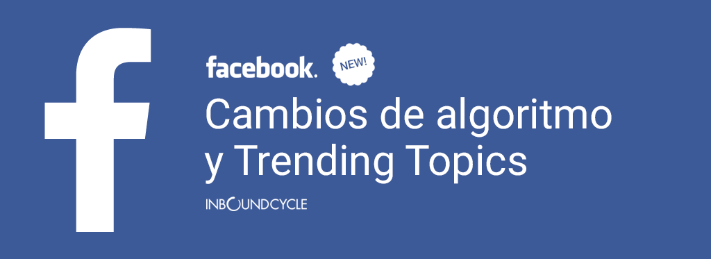 facebook-cambio-algoritmo-trending-topics.png
