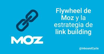 Flywheel de Moz y la estrategia de link building
