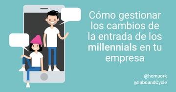 Cómo gestionar los cambios de la entrada de los millennials en tu empresa