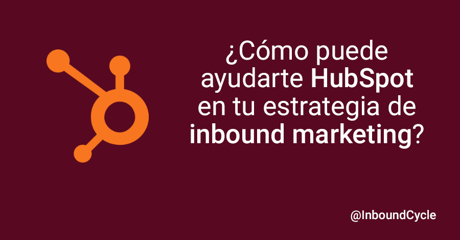 hubspot en estrategia de inbound marketing