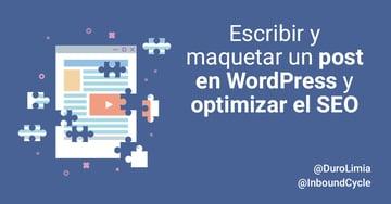 Escribir y maquetar un post en WordPress y optimizar el SEO