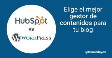 Elige el mejor gestor de contenidos para tu blog: HubSpot vs WordPress