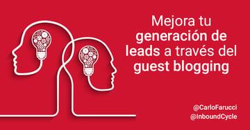 Mejora tu generación de leads a través del guest blogging