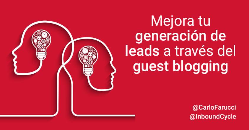 mejora generacion de leads con guest blogging