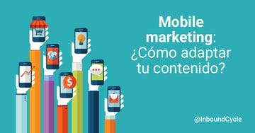 Mobile marketing: ¿cómo adaptar tu contenido a los distintos dispositivos móviles? [+Vídeo]