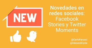 Novedades en redes sociales: Facebook Stories y Twitter Explore