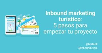 Inbound marketing turístico: 5 pasos para empezar tu proyecto