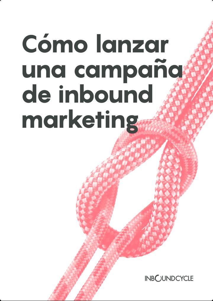 P1 - Cómo lanzar una campaña de inbound marketing