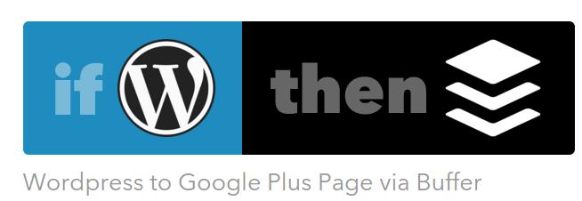 IFTTT Wordpress Buffer Google Plus