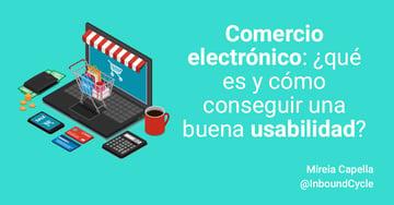 Comercio electrónico: ¿qué es y cómo conseguir una buena usabilidad?