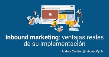 Inbound marketing: ventajas reales de su implementación