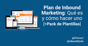 Plan de inbound marketing: qué es y cómo hacer uno [+Pack de plantillas]