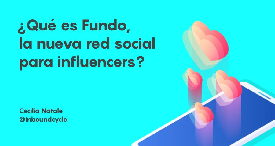 ¿Qué es Fundo, la nueva red social para influencers?