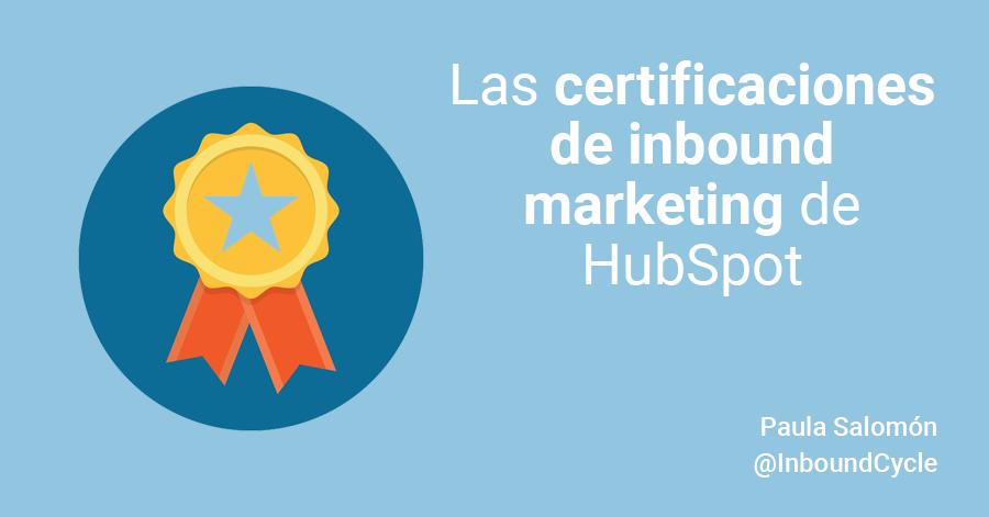 Las certificaciones de inbound marketing de HubSpot