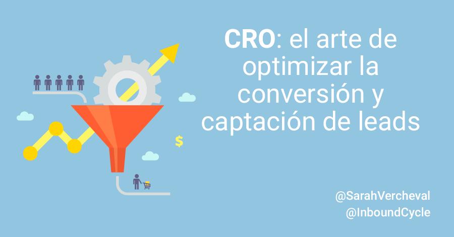 CRO: el arte de optimizar la conversión y captación de leads