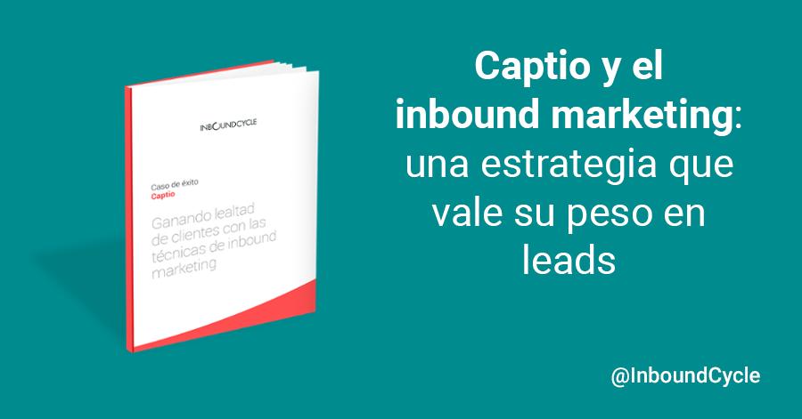 Captio y el inbound marketing: una estrategia que vale su peso en leads