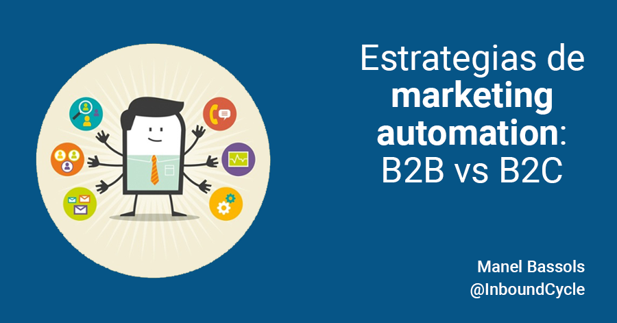 Estrategias de marketing automation: B2B vs B2C