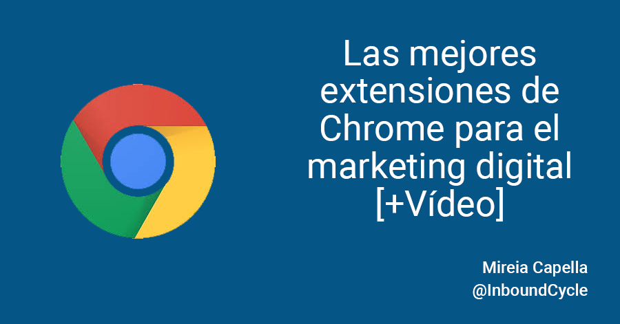 Las mejores extensiones de Chrome para el marketing digital [+Vídeo]