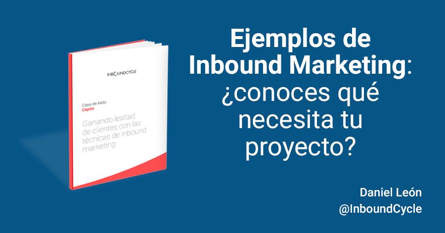 Inbound marketing ejemplos: ¿conoces qué necesita tu proyecto inbound?