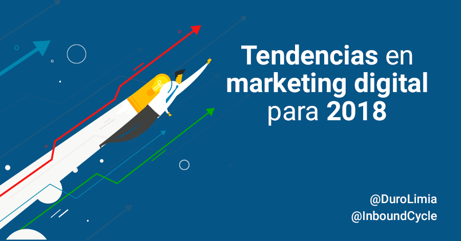 Tendencias en marketing digital para 2018