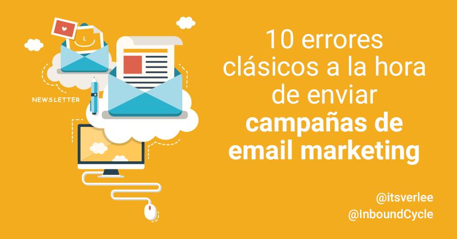 10 errores clásicos a la hora de enviar campañas de email marketing