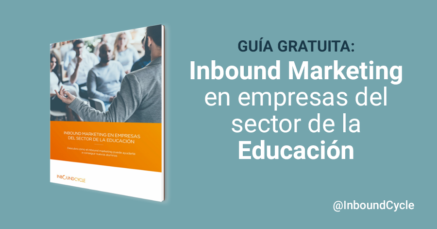 Inbound marketing para organizaciones educativas [+Guía]