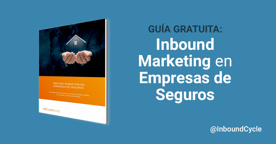 Métodos de inbound marketing en empresas de seguros [+Guía]