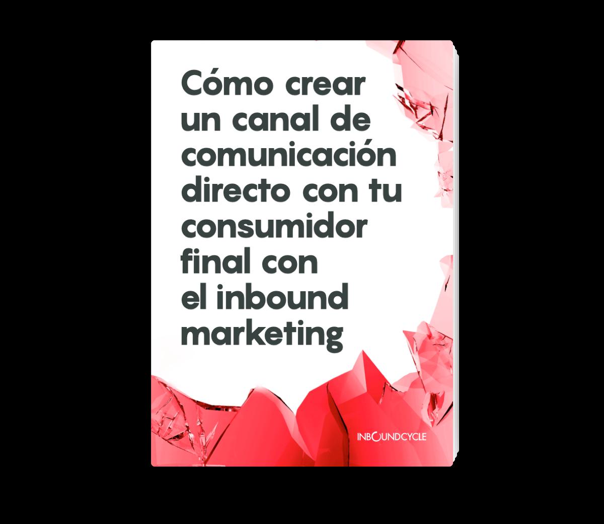 Portada - Email - Cómo crear un canal de comunicación directo con tu consumidor final con el inbound marketing