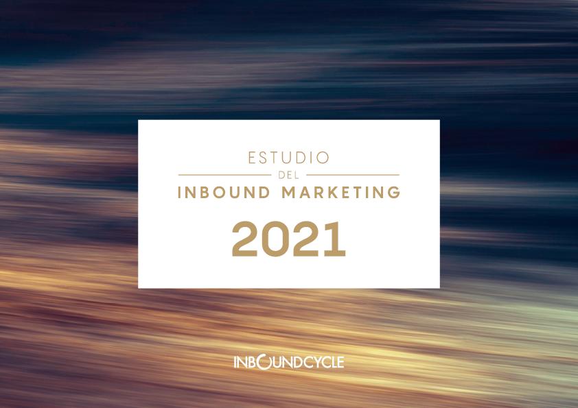 Lanzamiento del Estudio del Inbound Marketing 2021 realizado por InboundCycle
