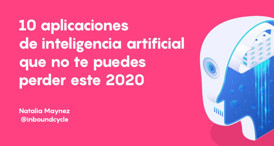 11 aplicaciones de inteligencia artificial imprescindibles para 2021