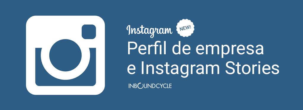Novedades de Instagram: perfil de empresa e Instagram Stories