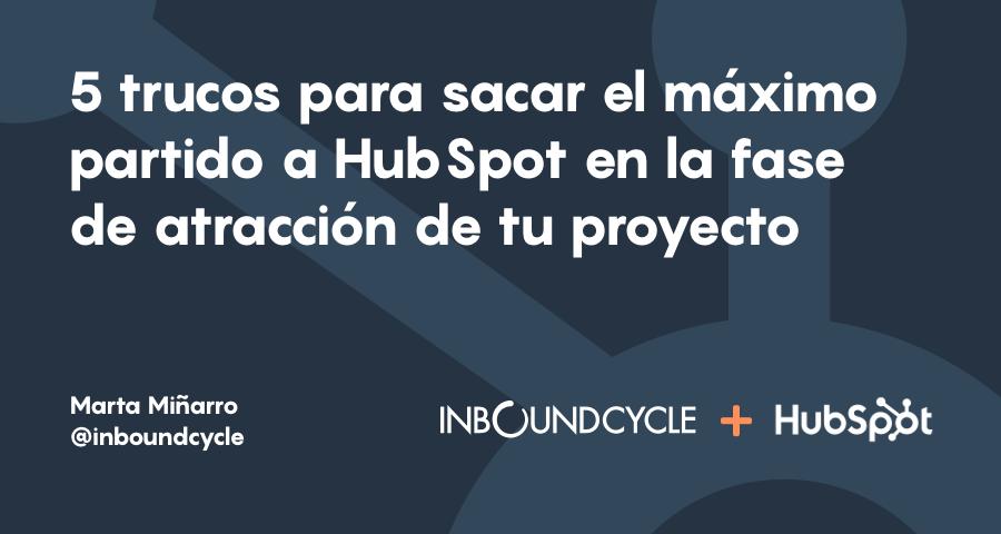Los cinco mejores trucos de HubSpot para la fase de atracción