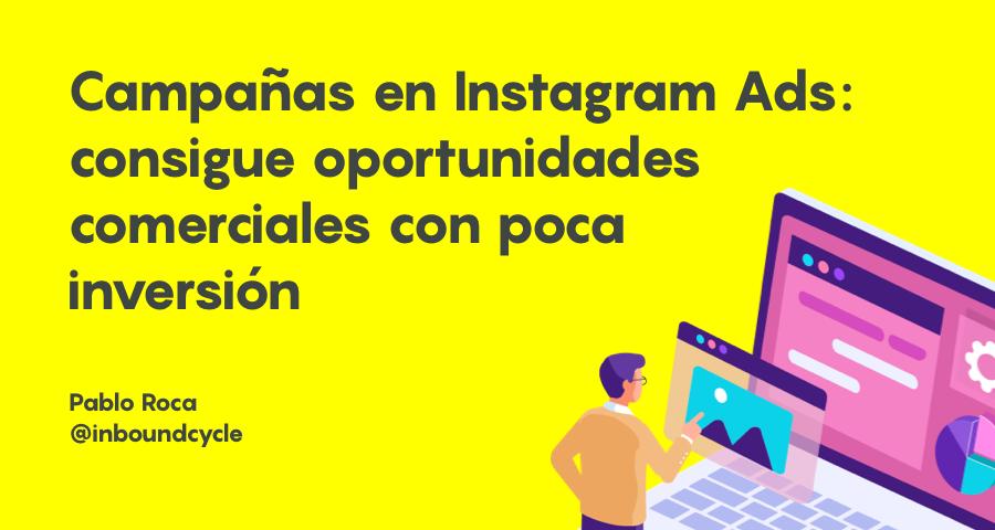 Campañas en Instagram Ads: consigue oportunidades comerciales con poca inversión
