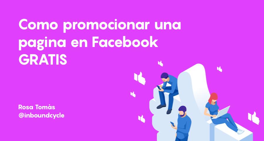 Cómo promocionar una página en Facebook gratis