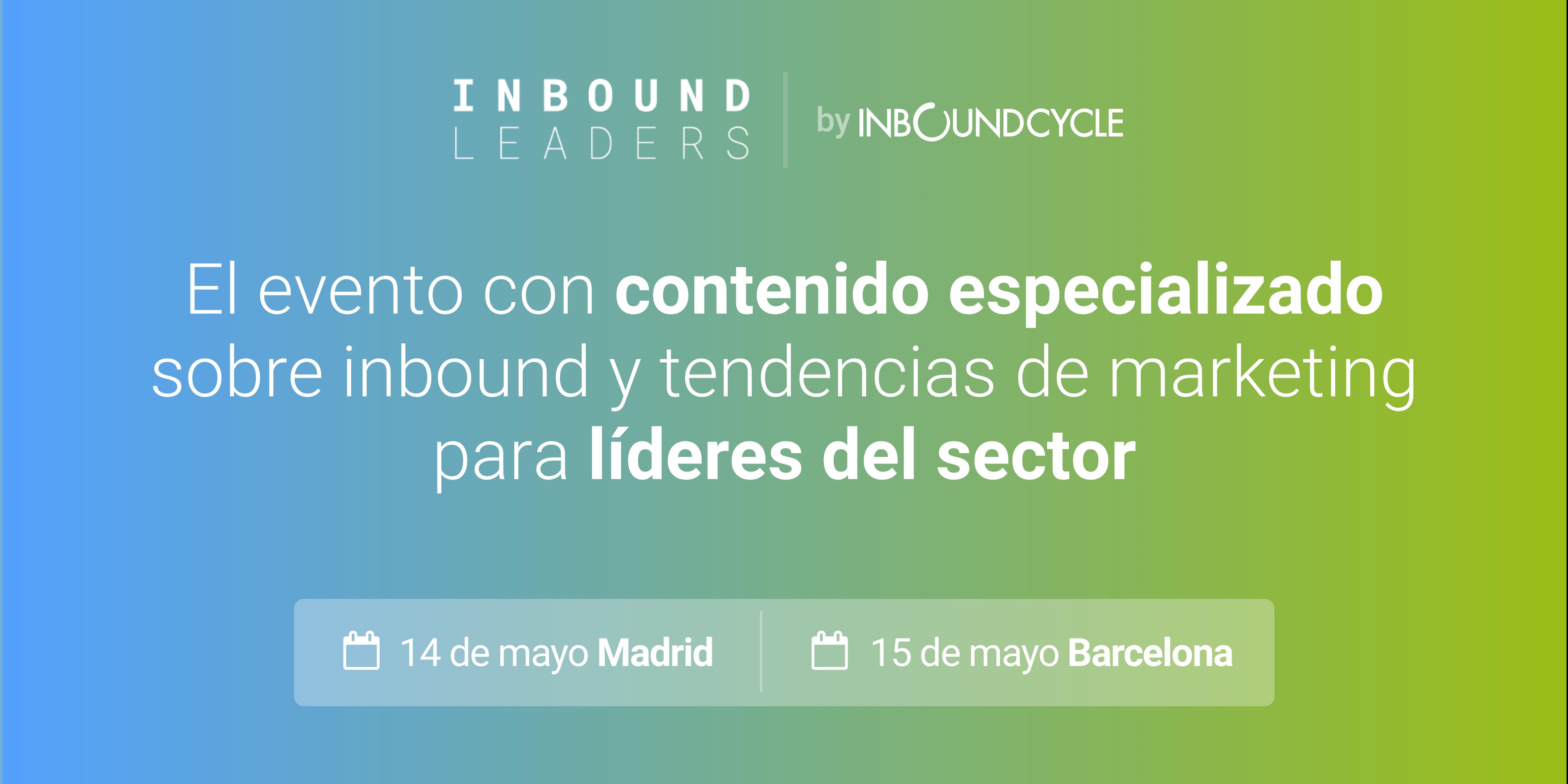 La 8ª edición del Inbound Leaders se celebrará el mes de mayo en Madrid y Barcelona